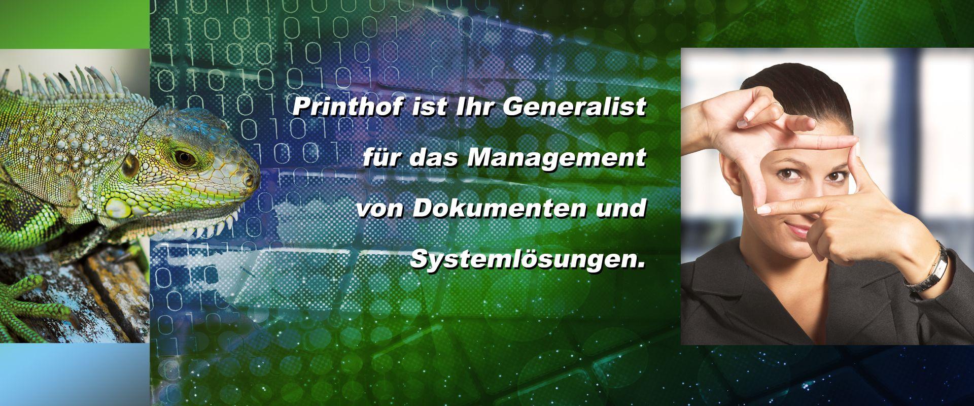 Printhof ist Ihr Generalist für das Management von Dokumenten und Systemlösungen.